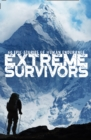 Extreme Survivors : 60 Epic Stories of Human Endurance - Book