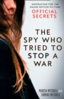 The Spy Who Tried to Stop a War: Inspiration for the Major Motion Picture Official Secrets - eBook