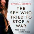 The Spy Who Tried to Stop a War: Inspiration for the Major Motion Picture Official Secrets - eAudiobook