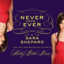 Never Have I Ever: A Lying Game Novel - eAudiobook