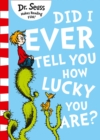Did I Ever Tell You How Lucky You Are? - eBook