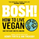 BOSH! How to Live Vegan - eAudiobook