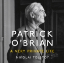 Patrick O'Brian : A Very Private Life - eAudiobook