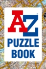 A -Z Puzzle Book : Have You Got the Knowledge? - Book