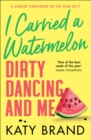 I Carried a Watermelon - eBook