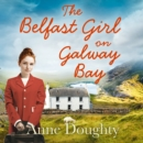 The Belfast Girl on Galway Bay - eAudiobook