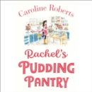 Rachel's Pudding Pantry (Pudding Pantry, Book 1) - eAudiobook