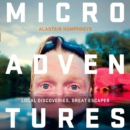 Microadventures: Local Discoveries for Great Escapes - eAudiobook