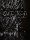 The Photography of Game of Thrones : The Official Photo Book of Season 1 to Season 8 - Book