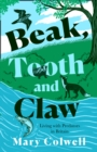 Beak, Tooth and Claw : Living with Predators in Britain - Book