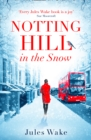 Notting Hill in the Snow - eBook