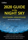 2020 Guide to the Night Sky Southern Hemisphere: A month-by-month guide to exploring the skies above Australia, New Zealand and South Africa - eBook