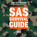 SAS Survival Guide - Food: The Ultimate Guide to Surviving Anywhere - eAudiobook