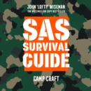 SAS Survival Guide - Camp Craft: The Ultimate Guide to Surviving Anywhere - eAudiobook
