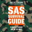 SAS Survival Guide - Climate & Terrain and On the Move: The Ultimate Guide to Surviving Anywhere - eAudiobook