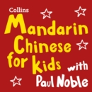 Mandarin Chinese for Kids with Paul Noble: Learn a language with the bestselling coach - eAudiobook