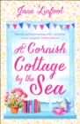 Edie Browne's Cottage by the Sea: A heartwarming, hilarious romance read set in Cornwall! - eBook