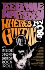 Where's My Guitar?: An Inside Story of British Rock and Roll - eBook