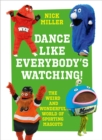 Dance Like Everybody's Watching!: The Weird and Wonderful World of Sporting Mascots - eBook