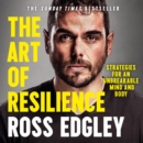 The Art of Resilience: Strategies for an Unbreakable Mind and Body - eAudiobook