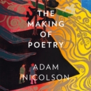 The Making of Poetry: Coleridge, the Wordsworths and Their Year of Marvels - eAudiobook