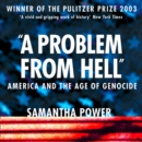 A Problem from Hell: America and the Age of Genocide - eAudiobook