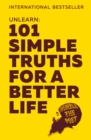 Unlearn : 101 Simple Truths for a Better Life - Book