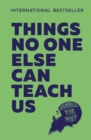 Things No One Else Can Teach Us - Book