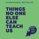 Things No One Else Can Teach Us - eAudiobook