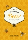 The Little Book of Bees: An illustrated guide to the extraordinary lives of bees - eBook