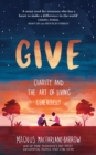 Give : Charity and the Art of Living Generously - Book