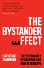 The Bystander Effect: The Psychology of Courage and Inaction - eBook