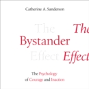The Bystander Effect : The Psychology of Courage and Inaction - eAudiobook