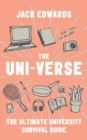 The Ultimate University Survival Guide : The Uni-Verse - Book