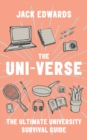The Ultimate University Survival Guide: The Uni-Verse - eBook