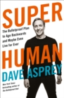 Super Human: The Bulletproof Plan to Age Backward and Maybe Even Live Forever - eBook