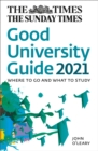 The Times Good University Guide 2021 : Where to Go and What to Study - Book