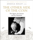 The Other Side of the Coin : The Queen, the Dresser and the Wardrobe - Book