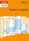 International Primary Science Teacher's Guide: Stage 6 - Book