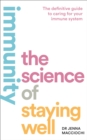 Immunity : The Science of Staying Well - Book