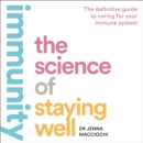 Immunity : The Science of Staying Well - eAudiobook