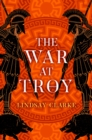 The War at Troy (The Troy Quartet, Book 2) - eBook
