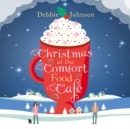 Christmas at the Comfort Food Cafe - eAudiobook