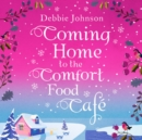 Coming Home to the Comfort Food Cafe - eAudiobook