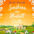 Sunshine Over Bluebell Castle - eAudiobook