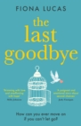 The Last Goodbye: The most heartbreaking and unforgettable romance novel you'll read in 2021