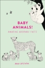 Baby Animals!: Amazing Adorable Facts - eBook