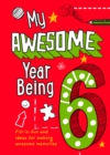 My Awesome Year being 6 - Book