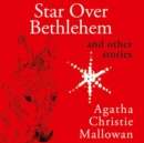 Star Over Bethlehem : Christmas Stories and Poems - eAudiobook