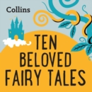 Ten Beloved Fairy-tales : For Ages 7-11 - eAudiobook